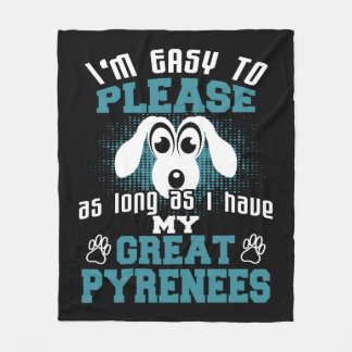 Easy to Please As Long Have My Great Pyrenees Fleece Blanket
