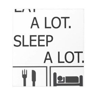 Eat A Lot Sleep A Lot Notepad