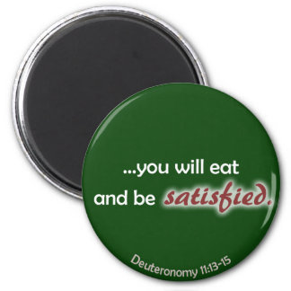 Eat and be Satisfied (dark background) Magnet