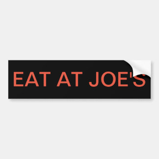 EAT AT JOE'S BUMPER STICKER