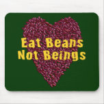 Eat Beans Not Beings Mouse Mats