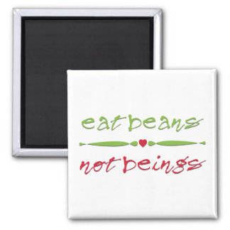 Eat Beans Not Beings Square Magnet