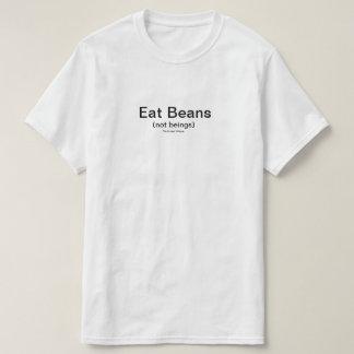 Eat Beans (not beings). T-Shirt