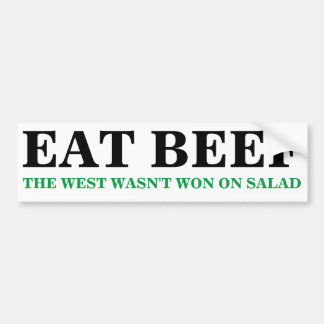 EAT BEEF The West Wasn't Won on Salad Bumper Stckr Bumper Sticker