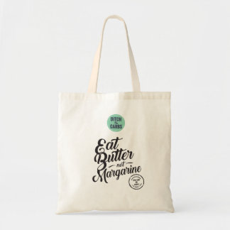 Eat Butter Not Margarine Tote