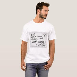 Eat Chocolate Drink Wine Sleep Naked T-Shirt