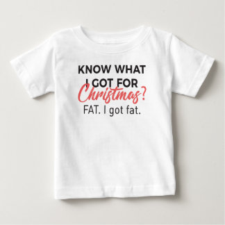 Eat Christmas Food Got Fat Gain Weight Funny Desig Baby T-Shirt