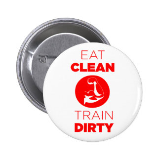 Eat Clean Train Dirty Fitness 2 Inch Round Button