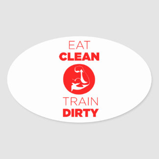 Eat Clean Train Dirty Fitness Oval Sticker