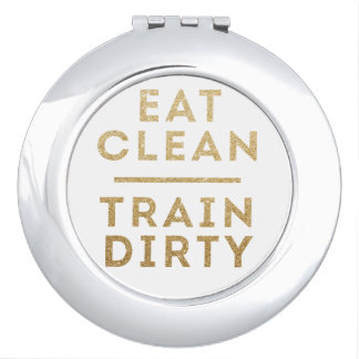 Eat Clean Train Dirty Gold Glitter Compact Mirror