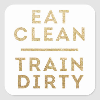 Eat Clean Train Dirty Gold Glitter Square Stickers