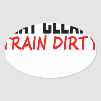 Eat Clean Train Dirty T Shirts KL.png Stickers