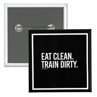 Eat Clean - Train Dirty -   Training Fitness -.png 2 Inch Square Button