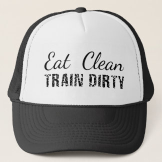 Eat Clean, Train Dirty Trucker Hat