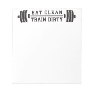 Eat Clean, Train Dirty - Workout Inspirational Notepad