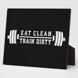 Eat Clean, Train Dirty - Workout Inspirational Plaque