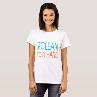 Eat Clean, Train hard T-Shirt