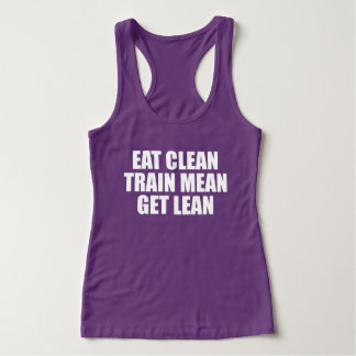 Eat Clean, Train Mean, Get Lean - Workout Tank Top