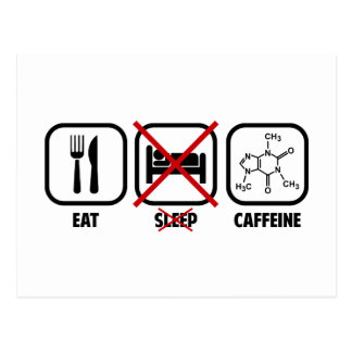 EAT, DON'T SLEEP, CAFFEINE POSTCARD