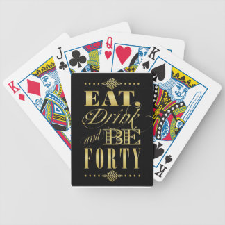 Eat Drink and Be Forty Bicycle Playing Cards