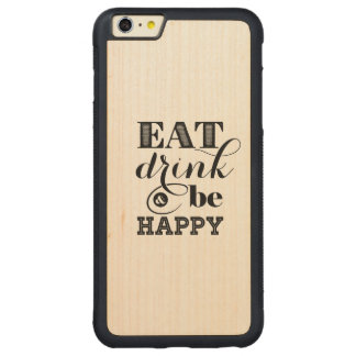 Eat, Drink And Be Happy Carved® Maple iPhone 6 Plus Bumper Case