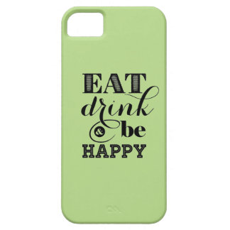 Eat, Drink And Be Happy iPhone 5 Cover