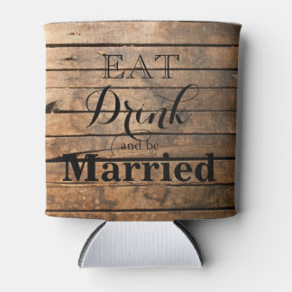 Eat Drink and be Married Can Cooler