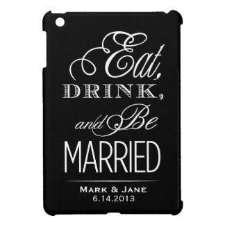 Eat Drink and Be Married Case For The iPad Mini