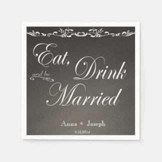 Eat Drink and be married chalkboard napkins Paper Napkins