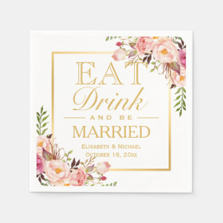 EAT Drink and Be Married Elegant Chic Floral Gold Paper Napkins