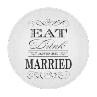 Eat Drink and be Married Elegant Wedding Cutting Board