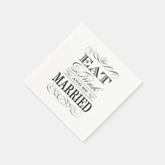Eat Drink and be Married Elegant Wedding Disposable Napkins