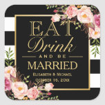 EAT Drink and Be Married Elegant Wedding Flowers Square Sticker