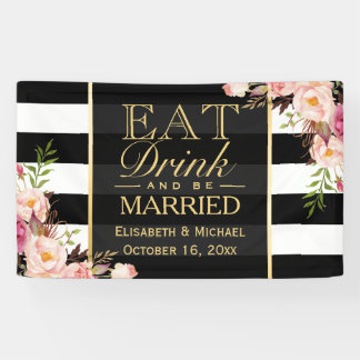 EAT Drink and Be Married Floral Stripes Wedding Banner