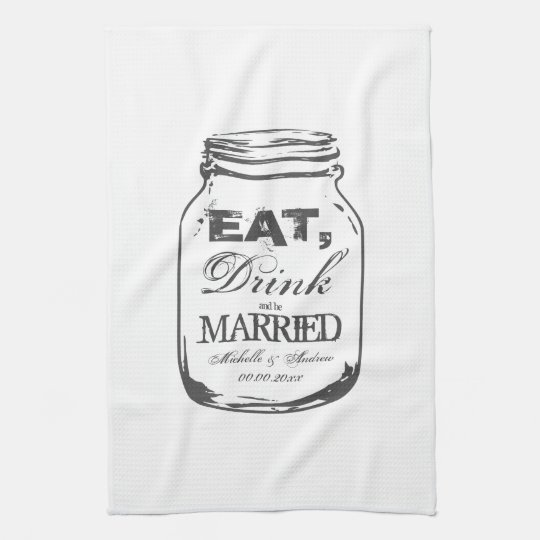 Eat drink and be married mason jar kitchen towel