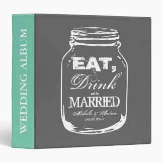 Eat drink and be married mason jar wedding album 3 ring binders