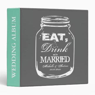 Eat drink and be married mason jar wedding album binder