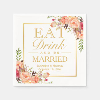EAT Drink and Be Married Rustic Orange Floral Gold Paper Napkin