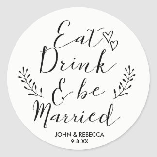 Eat Drink and be married wedding favors stickers
