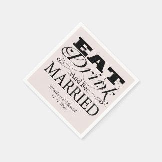 Eat Drink And Be Married Wedding Paper Napkin