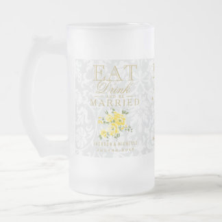 Eat, Drink and Be Married - Yellow and White Frosted Glass Beer Mug