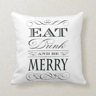 Eat Drink and Be Merry Christmas Cheer Throw Pillow
