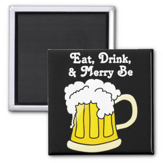 Eat, Drink, and Be Merry for Oktoberfest 2 Square Magnet