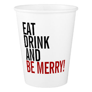 Eat Drink and Be Merry Holiday Paper Cup