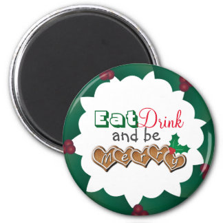 Eat, Drink and be Merry Magnet