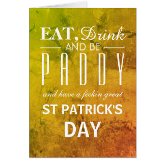 Eat, Drink and be Paddy St Patrick's Day Card