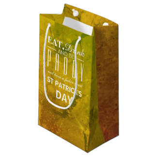 Eat, Drink and be Paddy St Patrick's Day Small Gift Bag