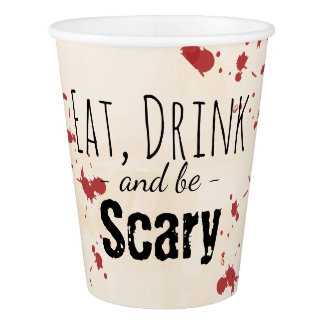 Eat Drink and Be Scary Blood Splatter Halloween Paper Cup