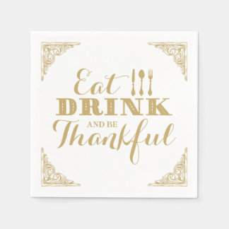 Eat Drink and Be Thankful Thanksgiving Dinner Disposable Napkin