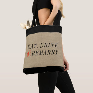 Eat, Drink and Remarry Funny Quote Tote Bag